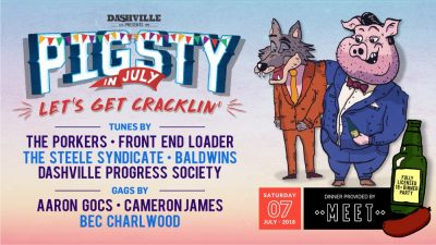 PigSty in July 2018 line-up Porkers Front End Loader Steele Syndicate